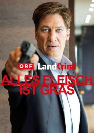 Landkrimi: Alles Fleisch ist Gras (Vorarlberg)